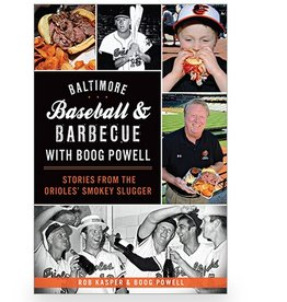 Arcadia Publishing Baltimore Baseball & Barbecue with Boog Powell