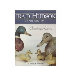 Ira D. Hudson and Family: Chincoteague Carvers (Used)