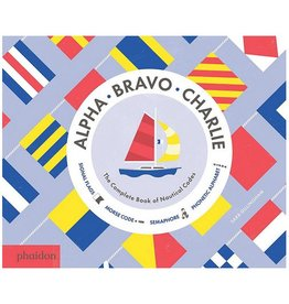 Alpha Bravo Charlie: The Complete Book of Nautical Codes