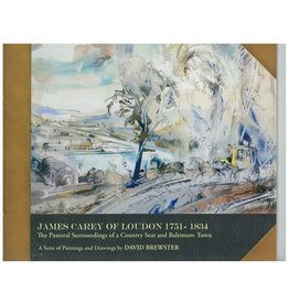 James Carey of Loudon 1751-1834: The Pastoral Surroundings of a Country Seat and Baltimore Town