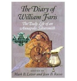 The Diary of William Faris: The Daily Life of an Annapolis Silversmith (used)