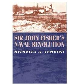 Sir John Fisher's Naval Revolution