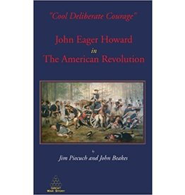 Cool Deliberate Courage: John Eager Howard in the American Revolution