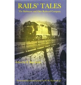 Rails' Tales: The Baltimore and Ohio Railroad Company