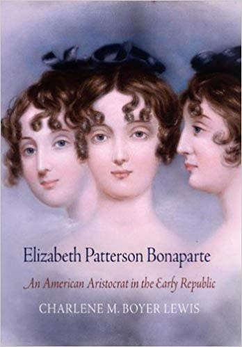 Elizabeth Patterson Bonaparte: An American Aristocrat in the Early Republic (Hardcover)