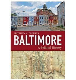 Johns Hopkins University Press Baltimore: A Political History