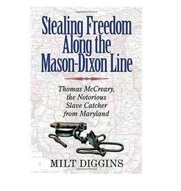 Stealing Freedom Along the Mason-Dixon Line (used)