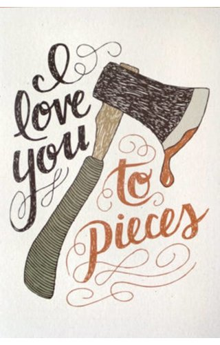 Wit & Whistle I Love You To Pieces Card