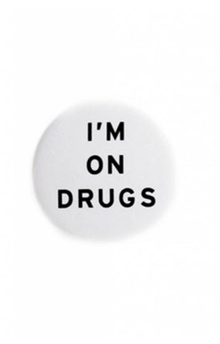 Word for Word I'm On Drugs Button Pin