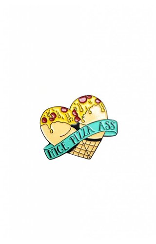 Honey And The Hive Nice Pizza Ass Pin