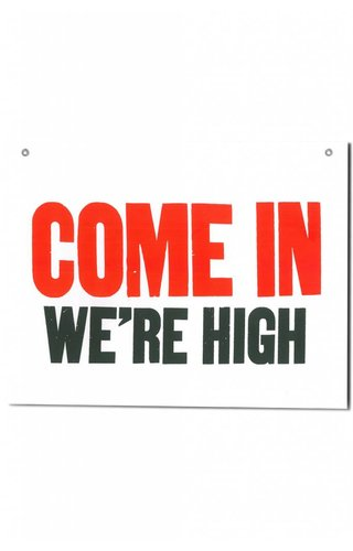 Come In We're High Sign