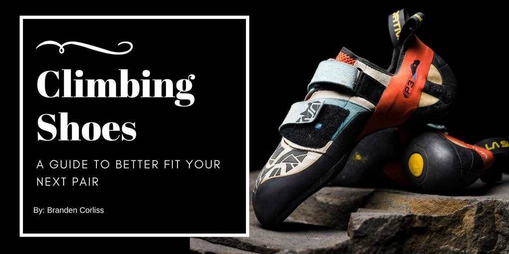 Climbing Shoes: A Guide to Better Fit Your Next Pair
