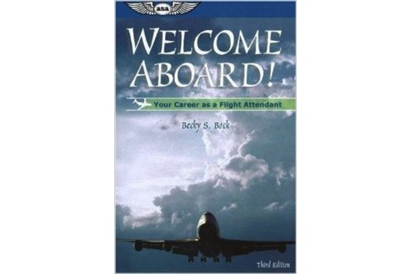 ASA Welcome Aboard! Your Career as a Flight Attendant