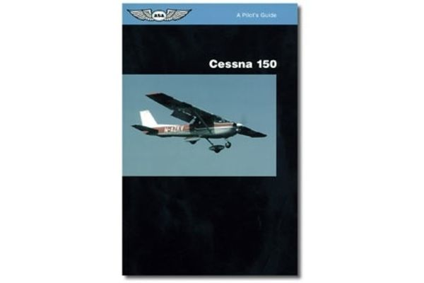 ASA A Pilot's Guide Cessna 150