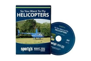 Sporty's Pilot Shop DVD: So You Want to Fly Helicopters