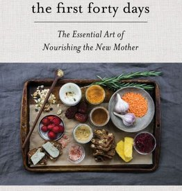 hachette Book Group the first forty days: The Essential Art of Nourishing the New Mother
