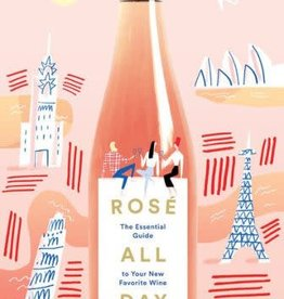 hachette Book Group Rose All Day The Essential Guide