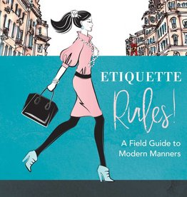 hachette Book Group Etiquette Rules! A Field Guide to Modern Manners