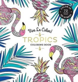 hachette Book Group Vive Le Color! Tropics (Adult Coloring Book): Color In