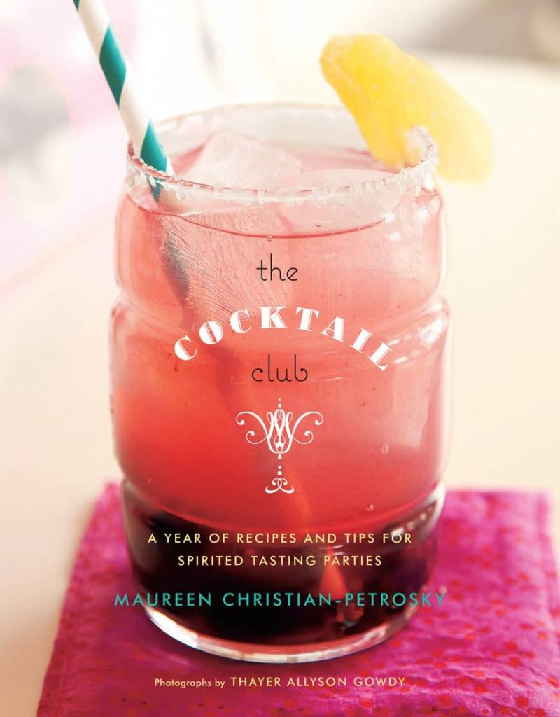 hachette Book Group Cocktail Club: A Year of Recipes and Tips for Spirited Tasting Parties