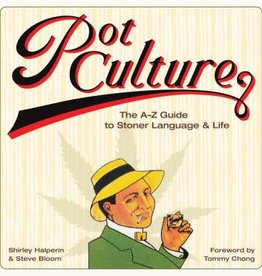 hachette Book Group POT CULTURE: THE A-Z GUIDE TO STONER LANGUAGE & LIFE