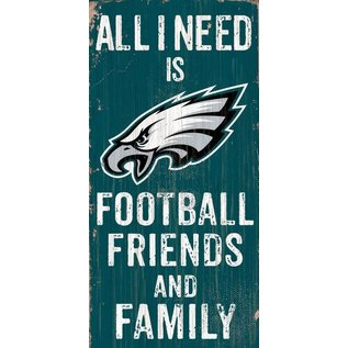 FAN CREATIONS PHILADELPHIA EAGLES ALL I NEED IS FOOTBALL FAMILY & Friends Sign