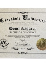 Classhole University BS Diplomas - Douchebaggary