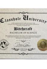 Classhole University BS Diplomas - Bitchcraft
