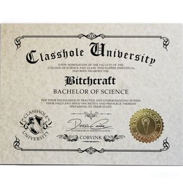 Classhole University BS Diplomas - Bitchcraft