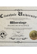 Classhole University BS Diplomas - Whorology