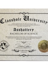 Classhole University BS Diplomas - Asshattery