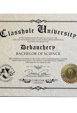 Classhole University BS Diplomas - Debauchery