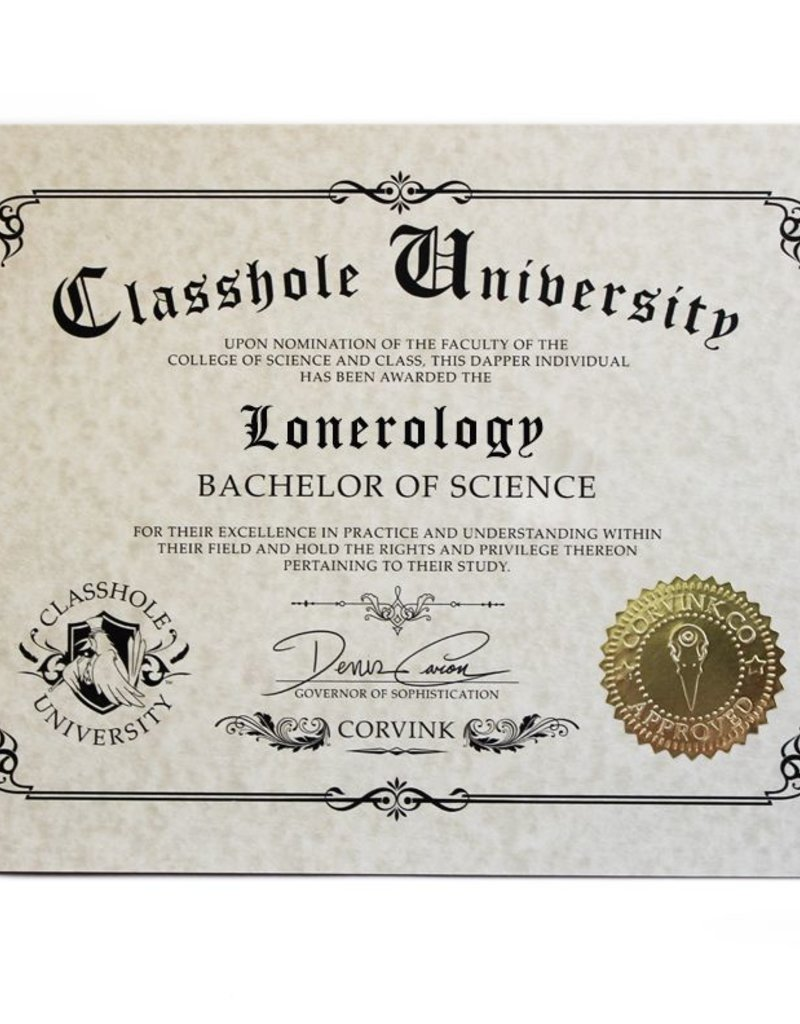 Classhole University BS Diplomas - Lonerology