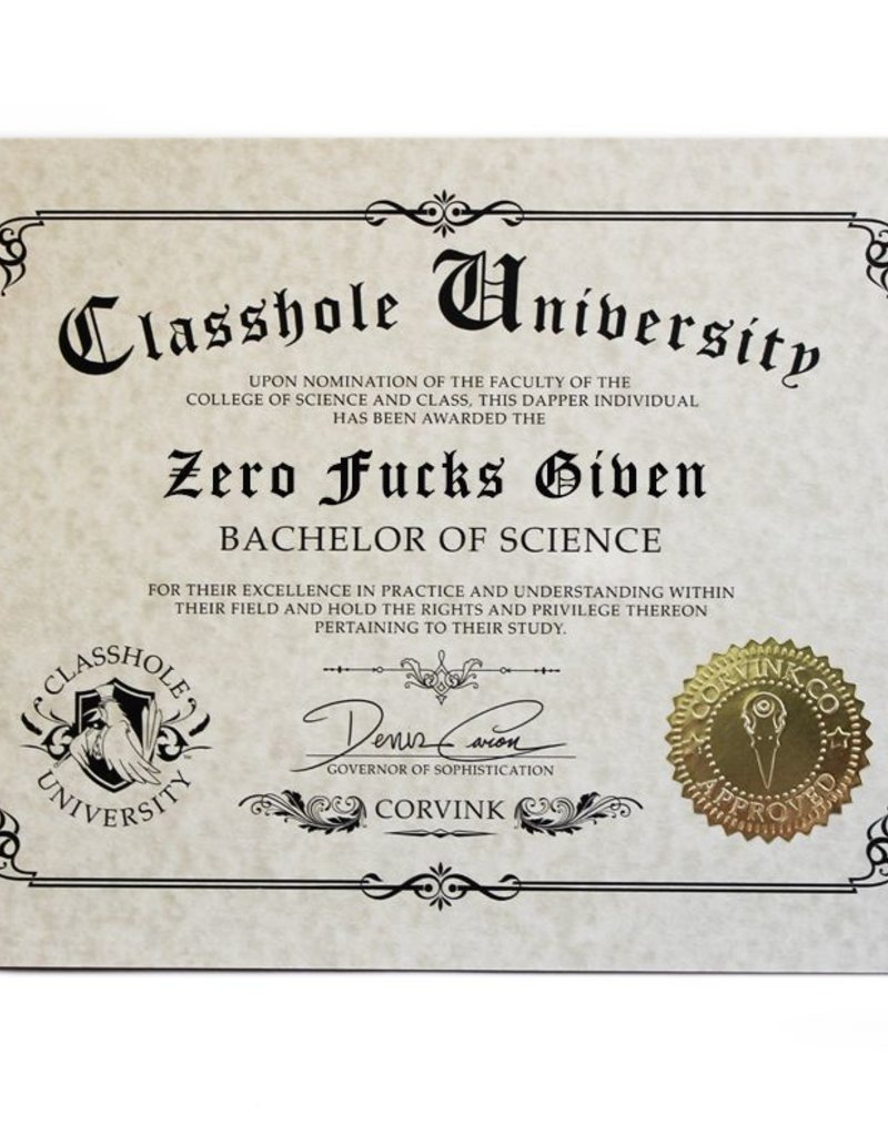 Classhole University BS Diplomas - Zero Fucks Given