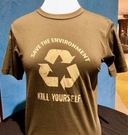 Save the Environment, Kill Yourself - Branded Unisex Shirt (Extra Extra Large)