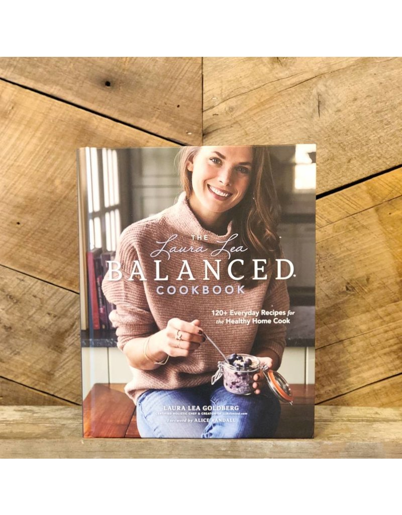 Spring House Press The Laura Lea Balanced Cookbook
