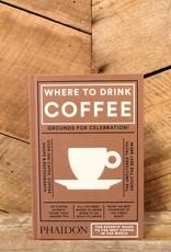 Phaidon Where To Drink Coffee