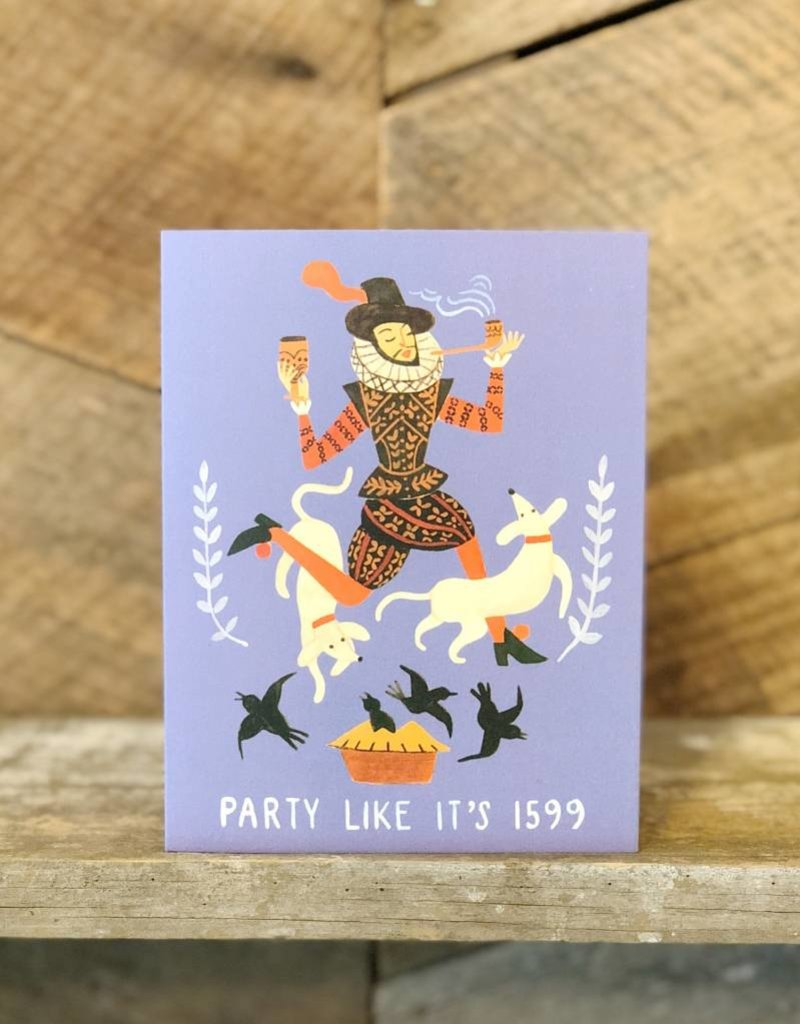 Party Like It's 1599