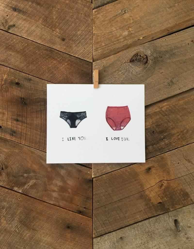 I Like You, I Love You Print