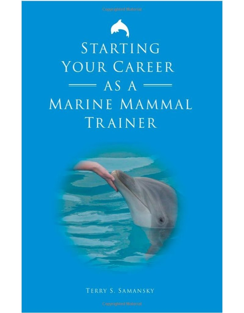 Books Starting Your Career as a Marine Mammal Trainer