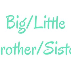 Big/Little Brother/Sister