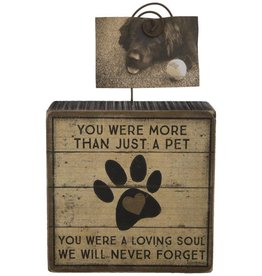 You Were More Than Just a Pet Photo & Memo Holder