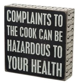 Complaints to the Cook Can be Hazardous to Your Health