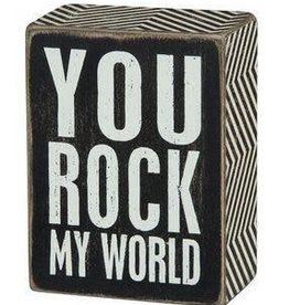 You Rock My World (Box Sign)