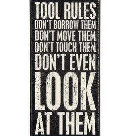 Tool Rules DOn't Move Them Don't Touch Them