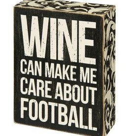 Wine Can Make Me Care About Football (Sign)