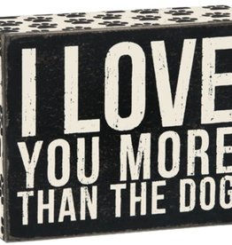 I Love You More Than The Dog