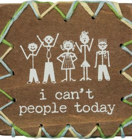 I Can't People Today Stitched Magnet
