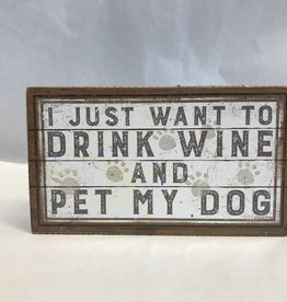 Drink Wine & Pet Dog Box Sign, 7x4""