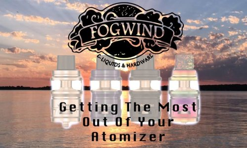 Getting The Most Out Of Your Atomizer